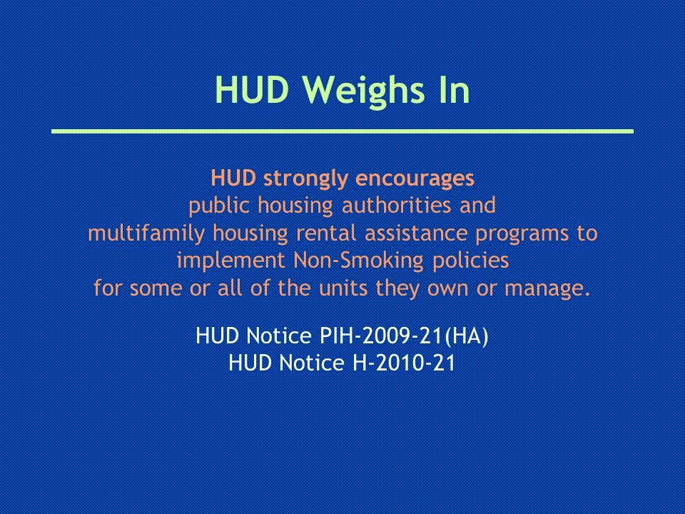 HUD Weighs In HUD strongly encourages public housing authorities and