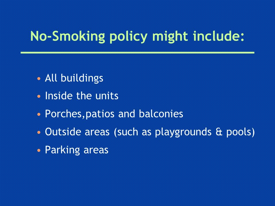 No-Smoking policy might include:
