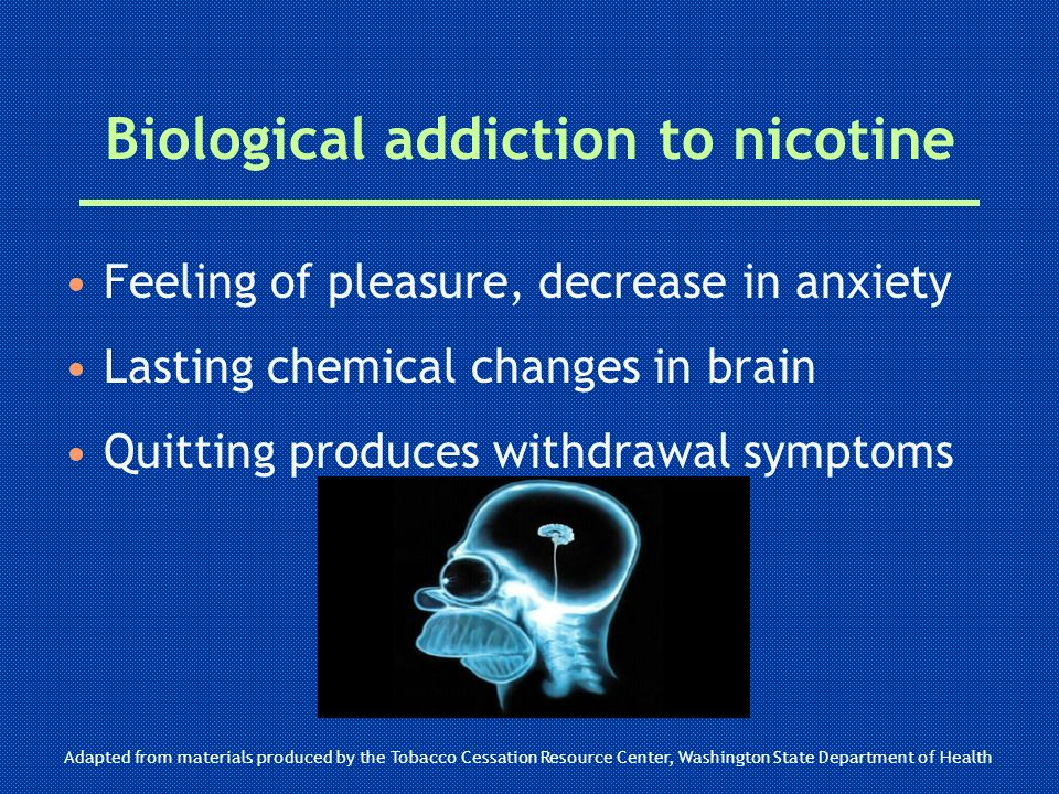 Biological addiction to nicotine