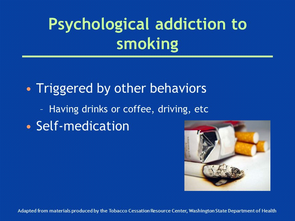Psychological addiction to smoking