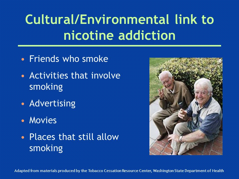 Cultural/Environmental link to nicotine addiction