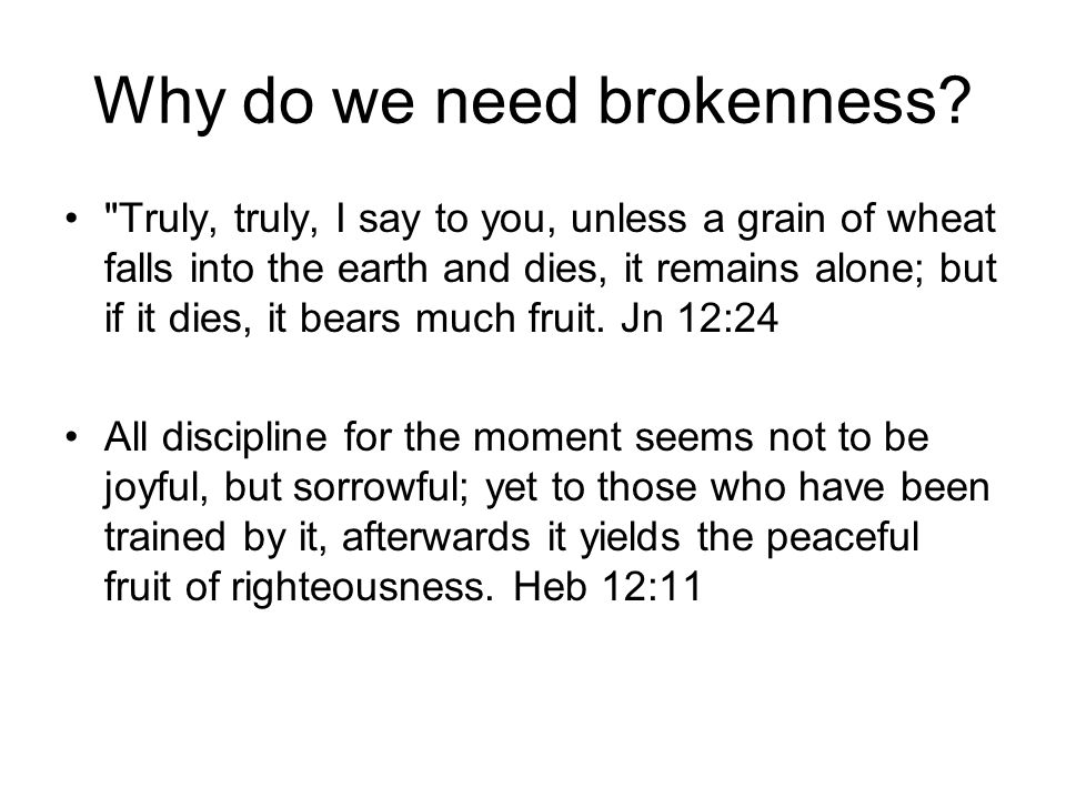 Why do we need brokenness