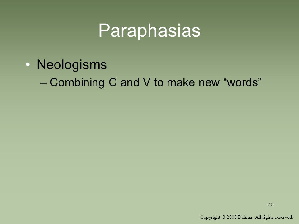 Paraphasias Neologisms Combining C and V to make new words