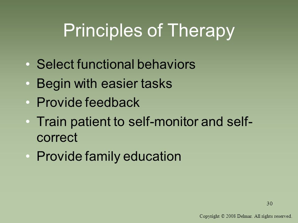 Principles of Therapy Select functional behaviors