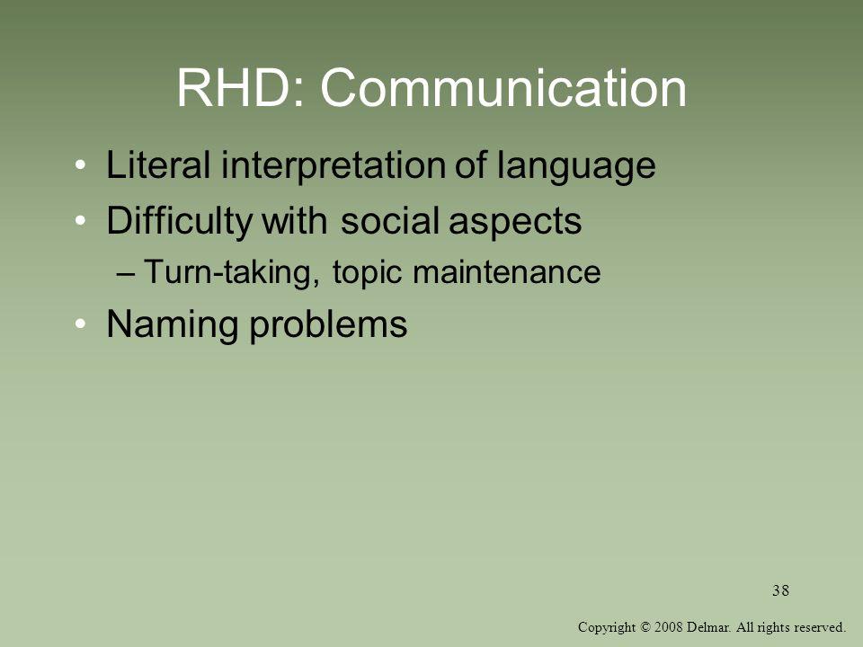 RHD: Communication Literal interpretation of language
