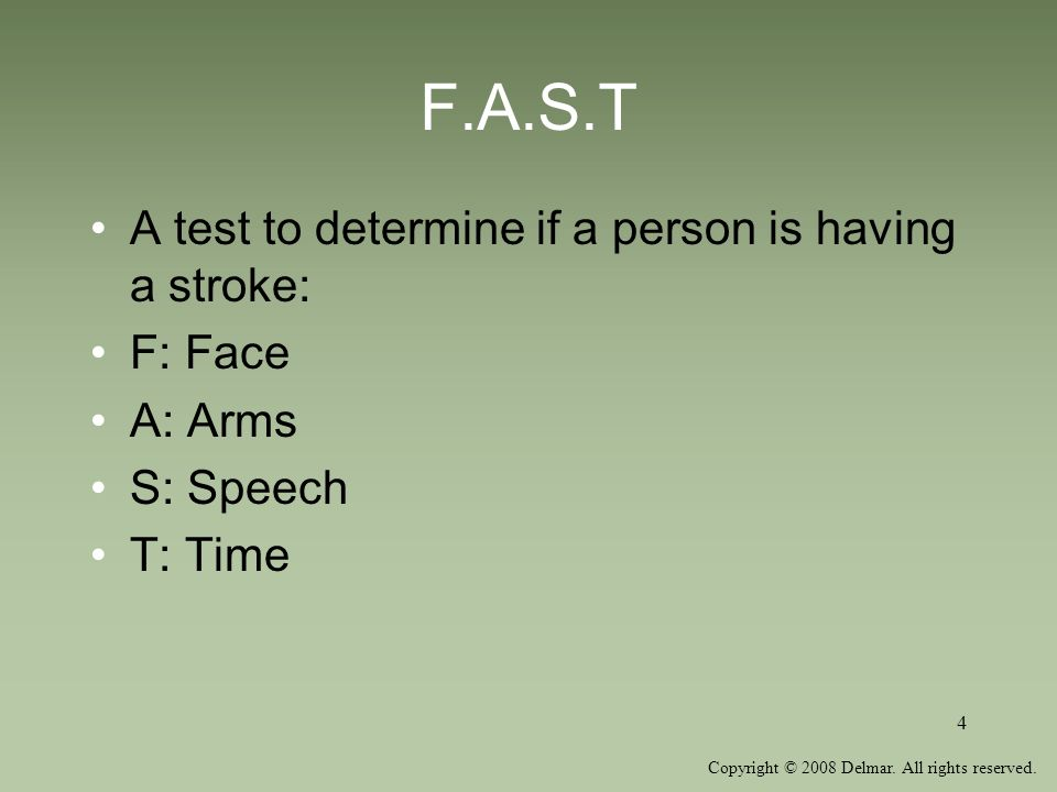 F.A.S.T A test to determine if a person is having a stroke: F: Face