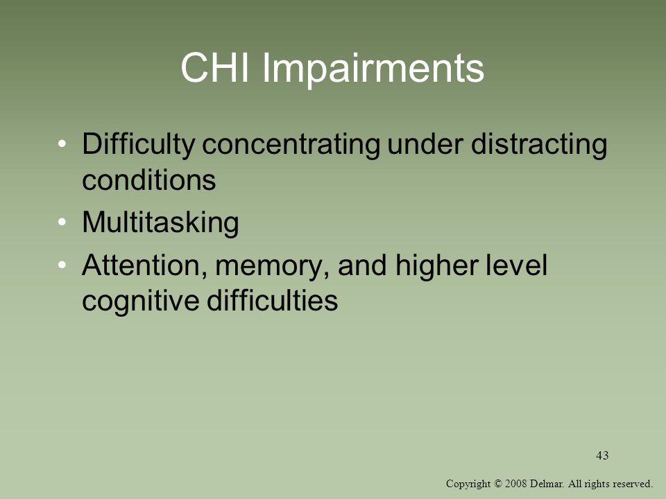 CHI Impairments Difficulty concentrating under distracting conditions