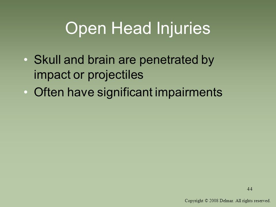 Open Head Injuries Skull and brain are penetrated by impact or projectiles. Often have significant impairments.