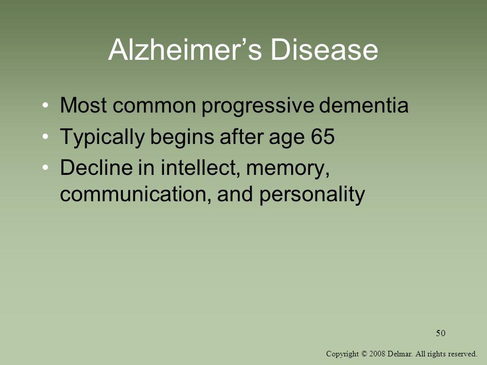 Alzheimer's Disease Most common progressive dementia