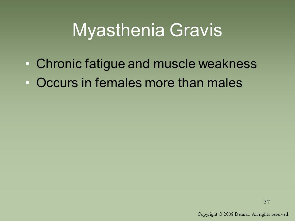 Myasthenia Gravis Chronic fatigue and muscle weakness