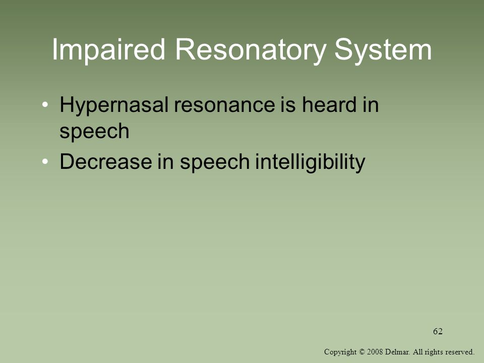 Impaired Resonatory System