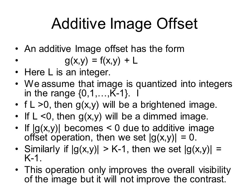 Additive Image Offset An additive Image offset has the form