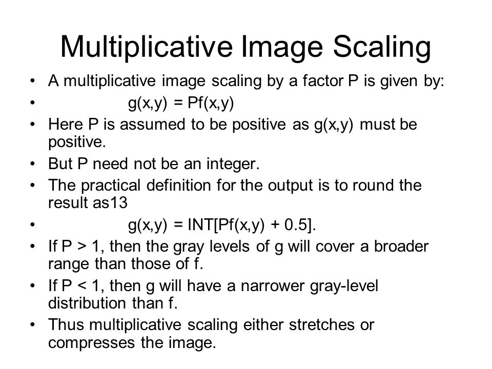Multiplicative Image Scaling