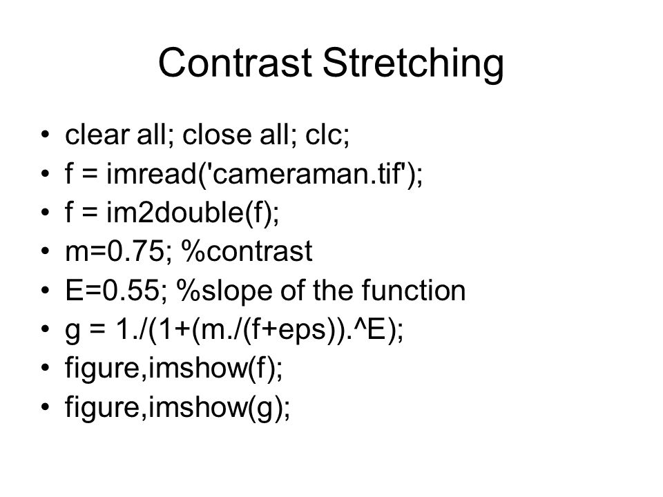 Contrast Stretching clear all; close all; clc;