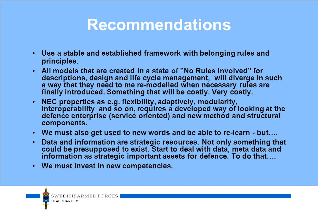 Recommendations Use a stable and established framework with belonging rules and principles.