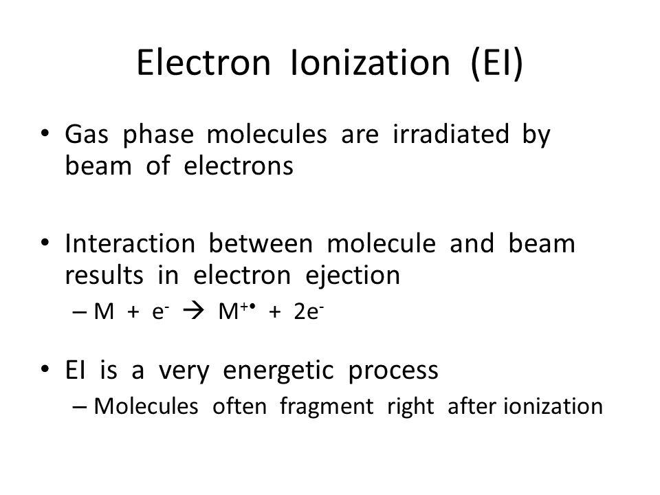 Electron Ionization (EI)