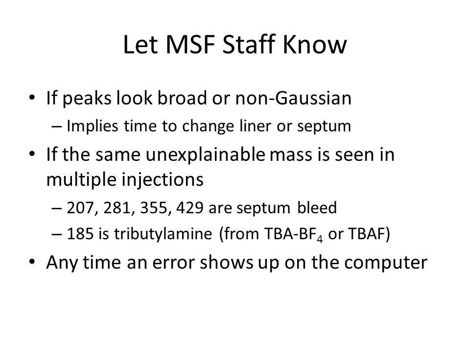 Let MSF Staff Know If peaks look broad or non-Gaussian