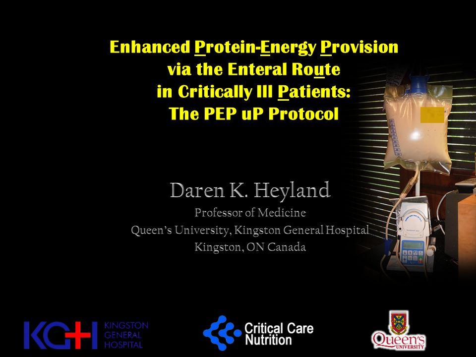 Daren K. Heyland Enhanced Protein-Energy Provision