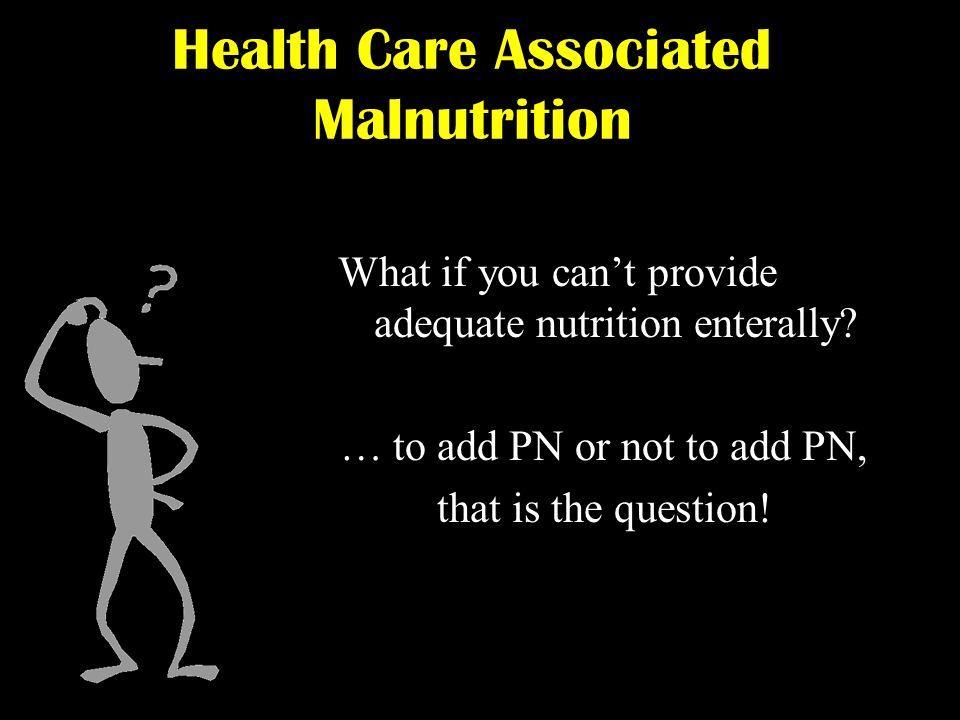 Health Care Associated Malnutrition