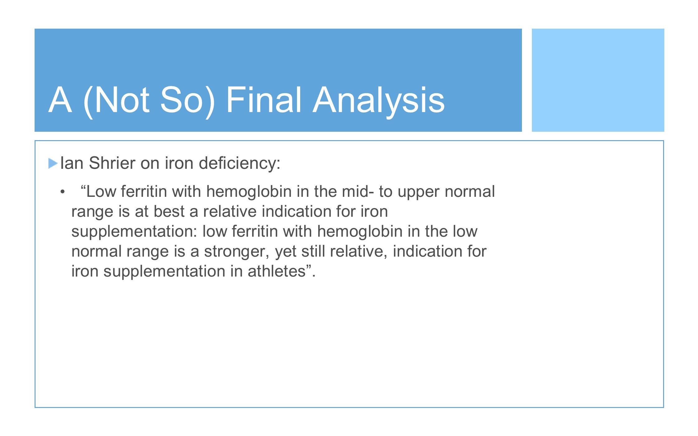 A (Not So) Final Analysis