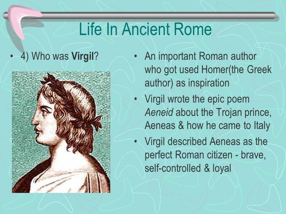 Life In Ancient Rome 4) Who was Virgil
