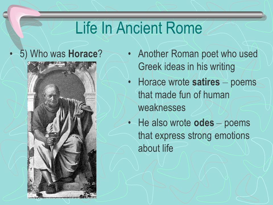Life In Ancient Rome 5) Who was Horace