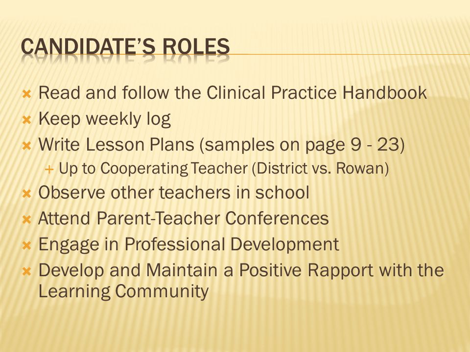 Candidate's Roles Read and follow the Clinical Practice Handbook