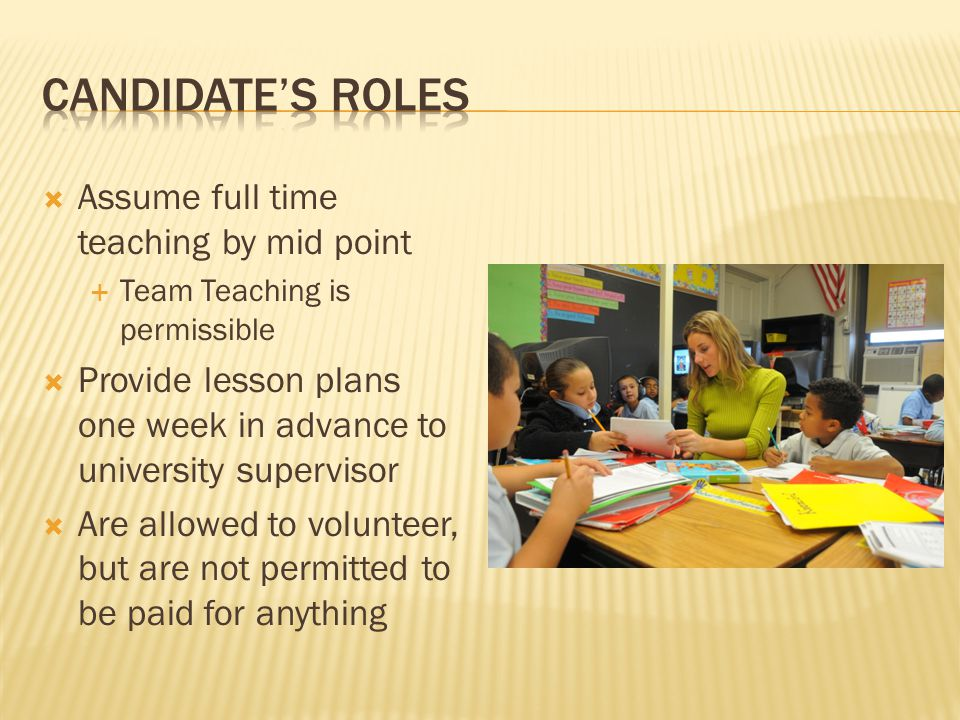 Candidate's roles Assume full time teaching by mid point