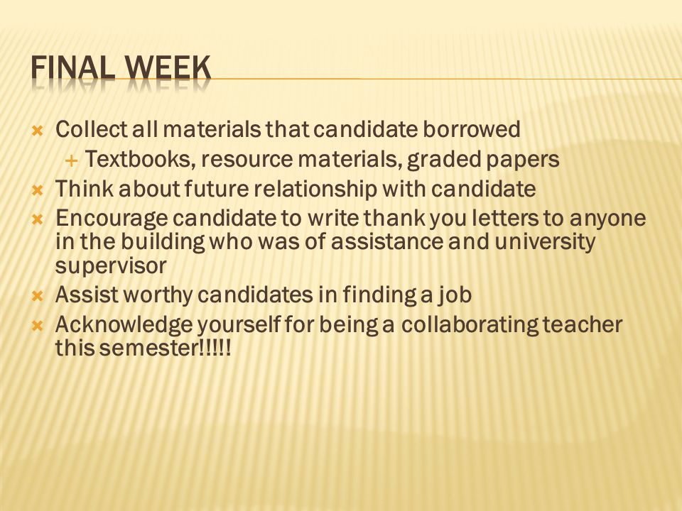 Final week Collect all materials that candidate borrowed