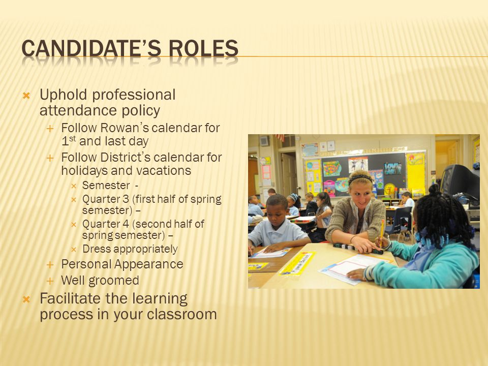 Candidate's roles Uphold professional attendance policy