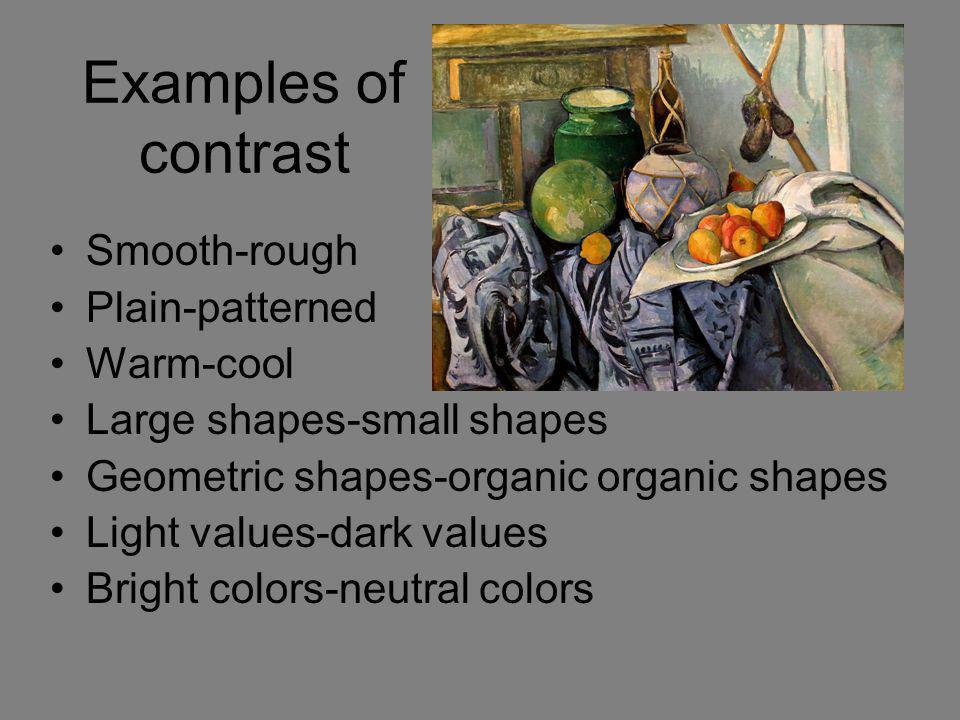 Examples of contrast Smooth-rough Plain-patterned Warm-cool