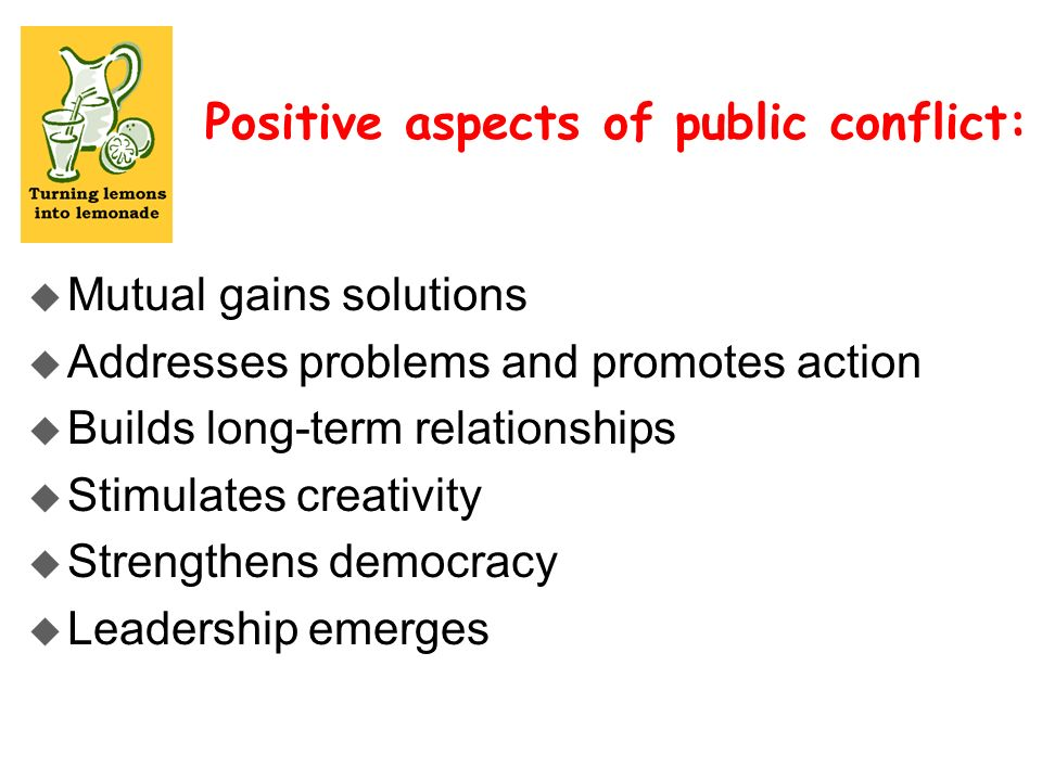 Positive aspects of public conflict:
