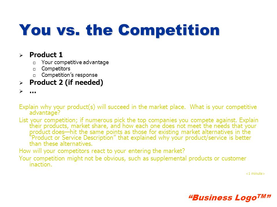 You vs. the Competition Product 1 Product 2 (if needed) …