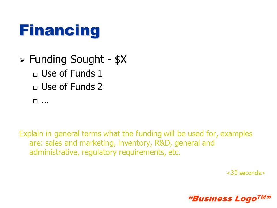 Financing Funding Sought - $X Use of Funds 1 Use of Funds 2 …