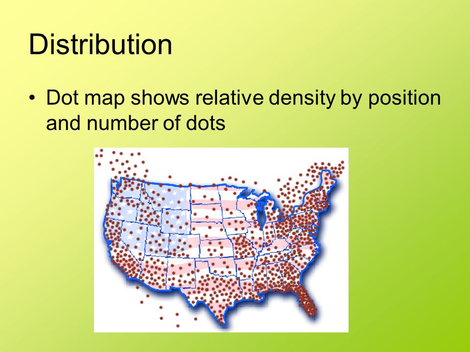 Distribution Dot map shows relative density by position and number of dots