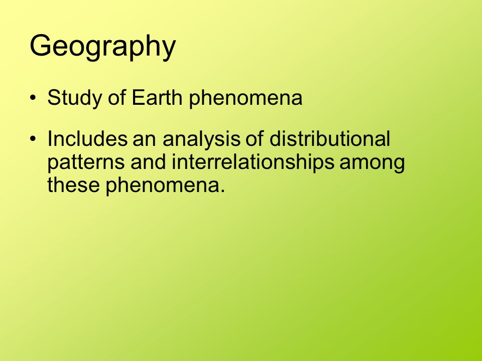 Geography Study of Earth phenomena