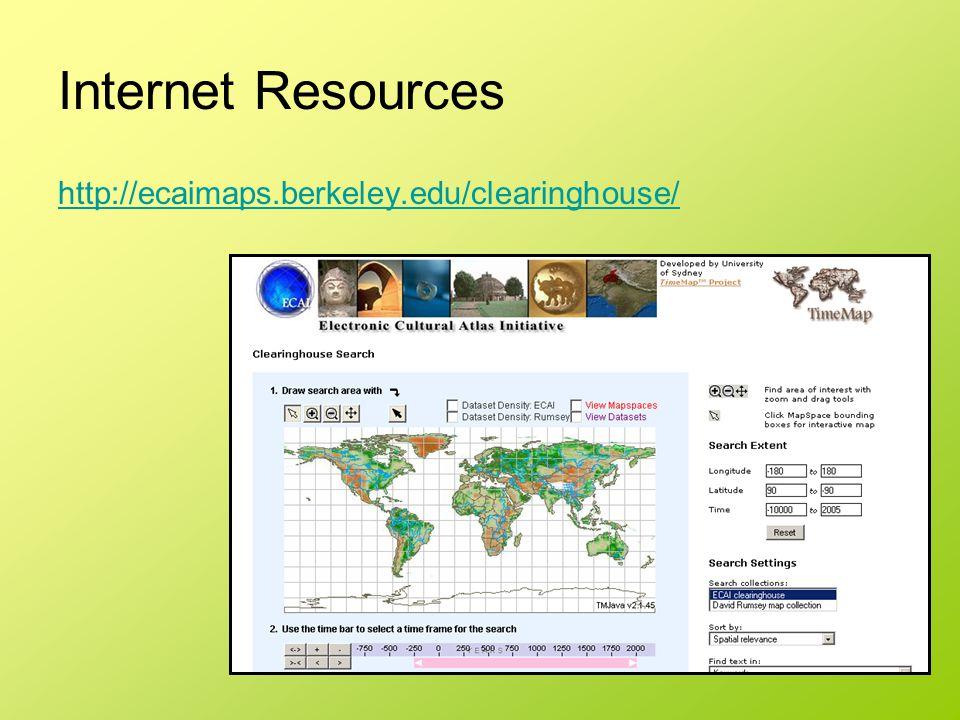 Internet Resources http://ecaimaps.berkeley.edu/clearinghouse/