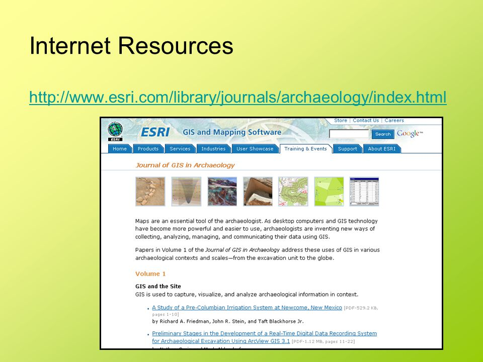 Internet Resources http://www.esri.com/library/journals/archaeology/index.html