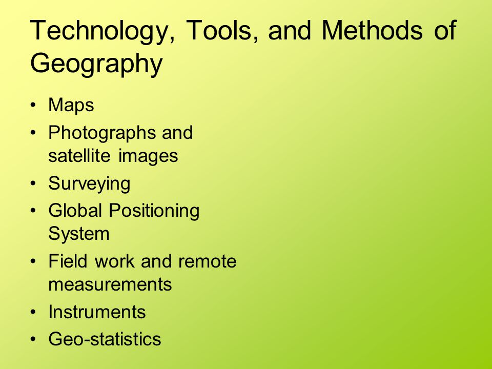 Technology, Tools, and Methods of Geography