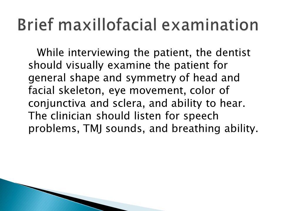 Brief maxillofacial examination