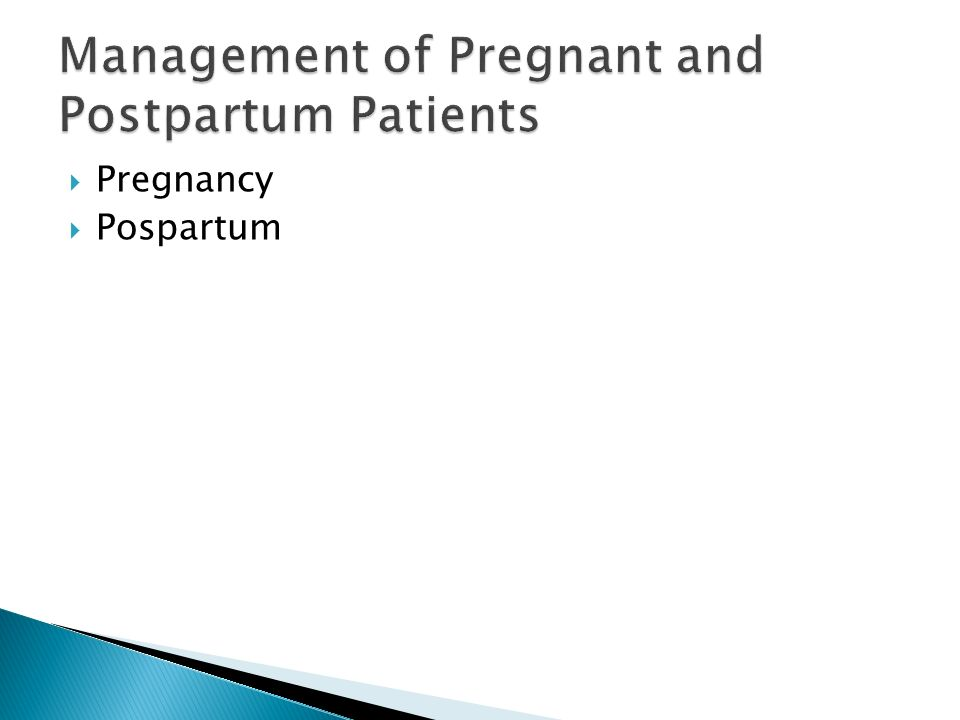Management of Pregnant and Postpartum Patients
