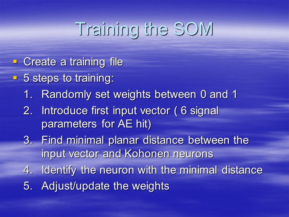 Training the SOM Create a training file 5 steps to training: