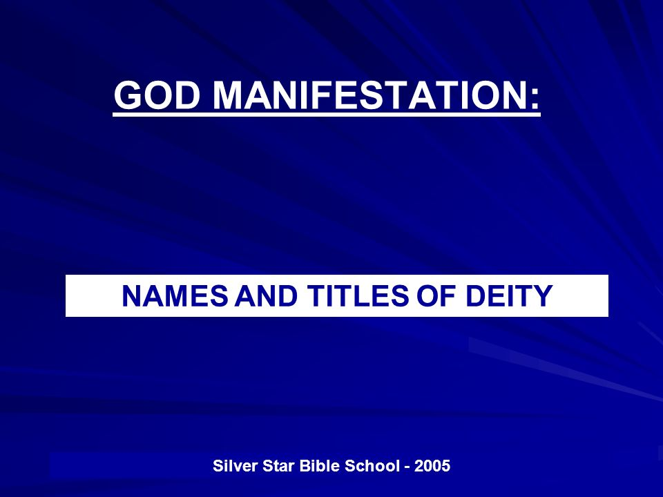 NAMES AND TITLES OF DEITY Silver Star Bible School