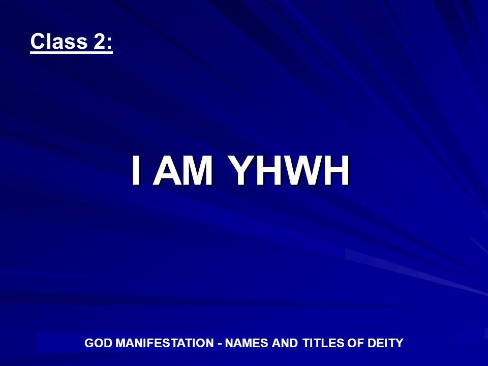 GOD MANIFESTATION - NAMES AND TITLES OF DEITY