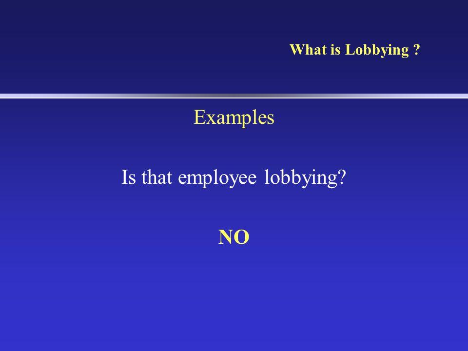 Is that employee lobbying