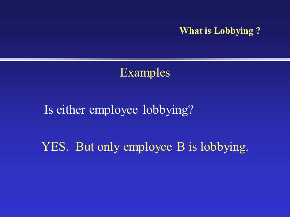 YES. But only employee B is lobbying.