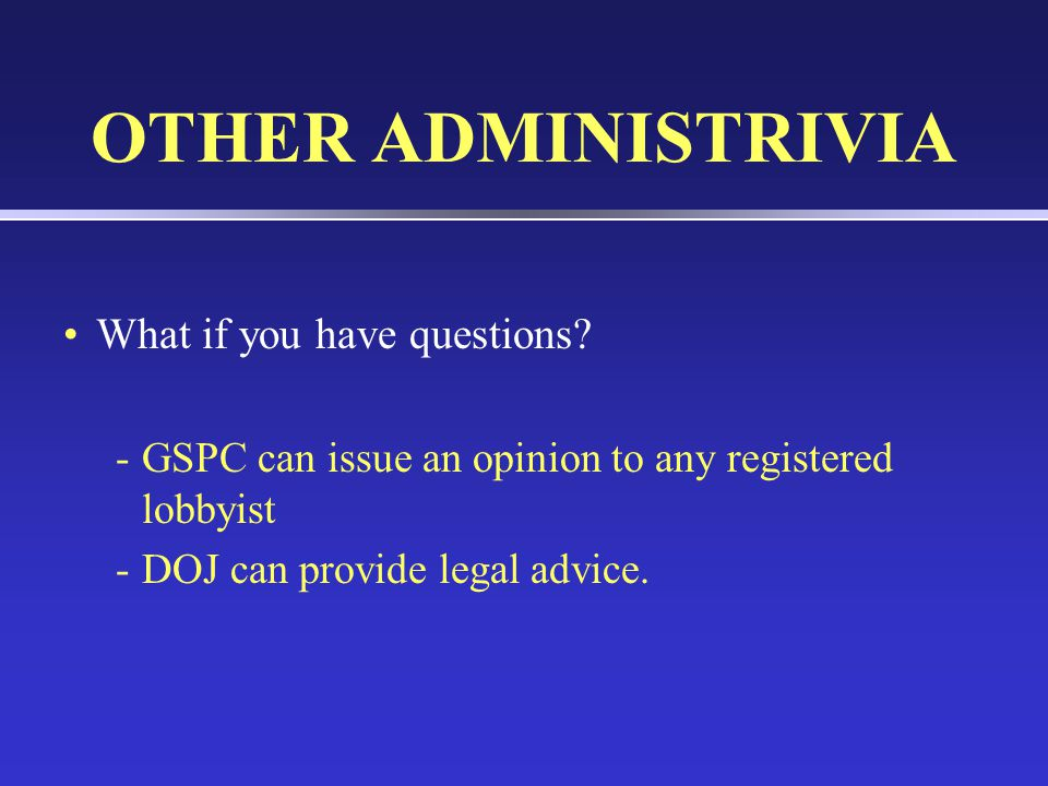 OTHER ADMINISTRIVIA What if you have questions