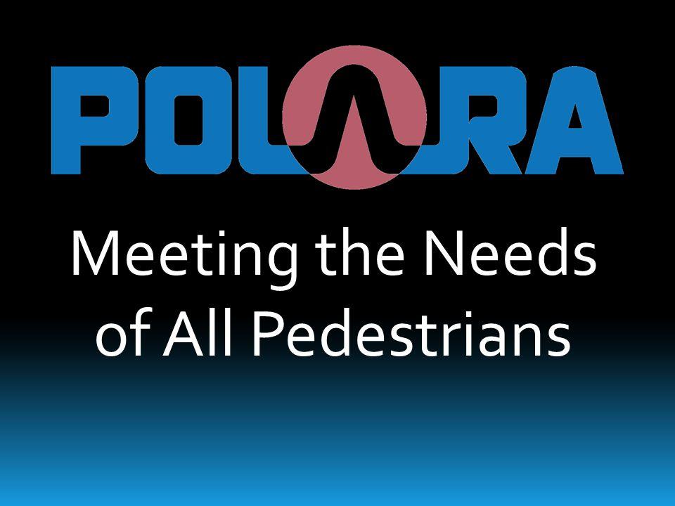 Meeting the Needs of All Pedestrians
