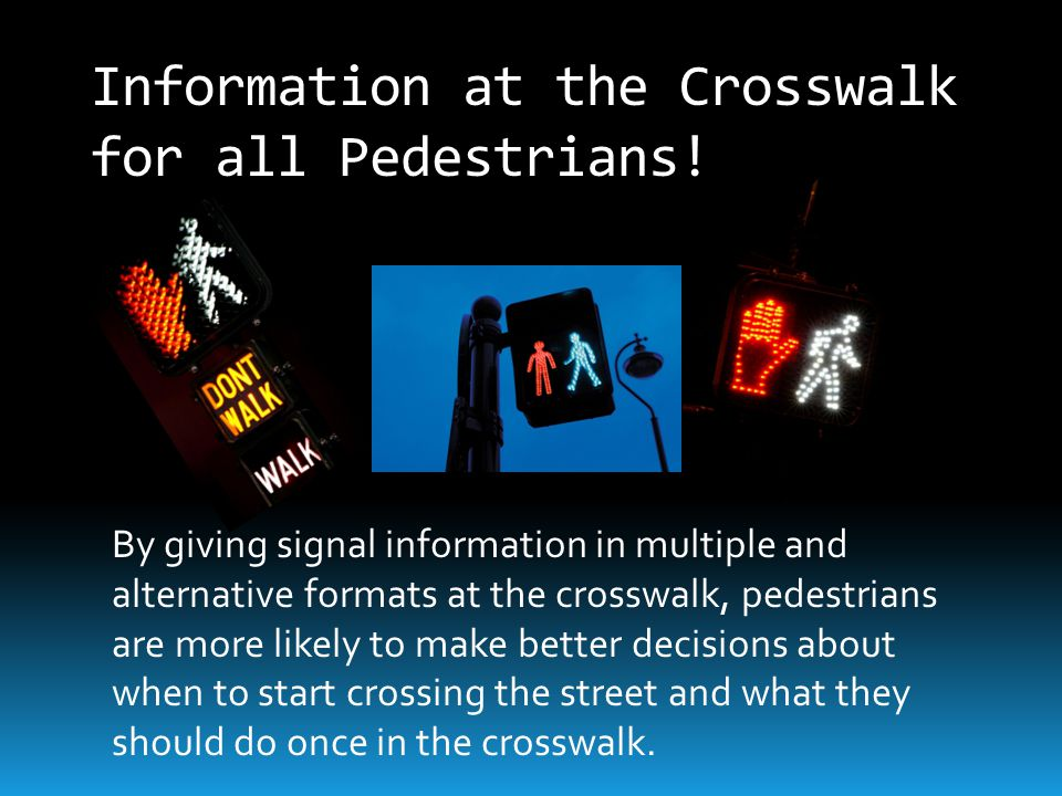 Information at the Crosswalk for all Pedestrians!