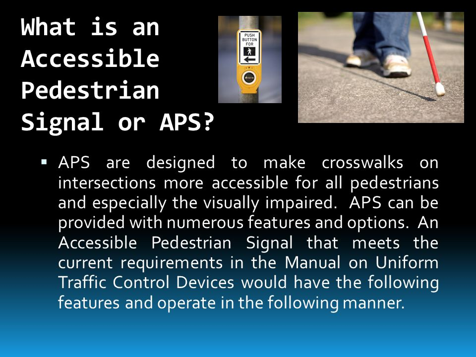 What is an Accessible Pedestrian Signal or APS